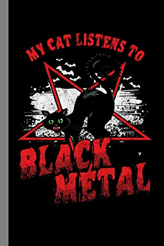 My Cat Listens To Black Metal: Rock Music Heavy Instrument Gift For Musicians (6