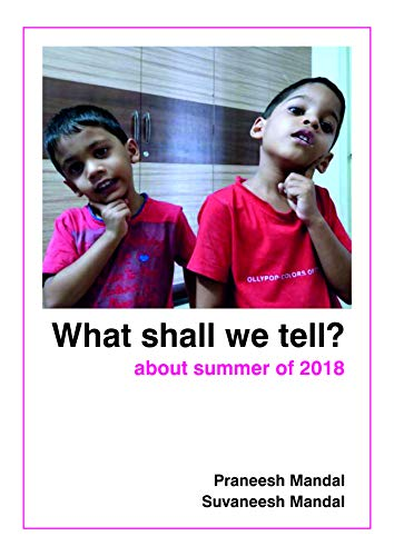 What Shall We Tell? - About Summer of 2018