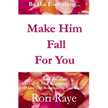 Make Him Fall for You: Tools for Love
