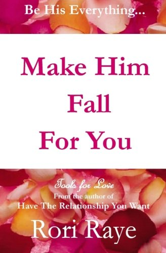 Make Him Fall for You