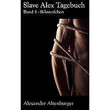 Slave Alex Tagebuch: Band 5