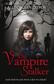 The Vampire Stalker by [Van Diepen, Allison]