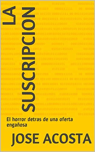 La Suscripcion: El horror detras de una oferta engañosa eBook ...