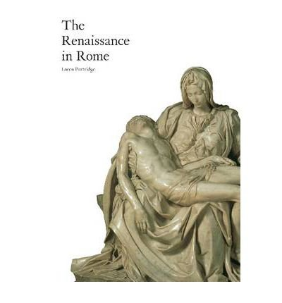 [(The Renaissance in Rome)] [ By (author) Loren Wayne Partridge ] [August, 2012]