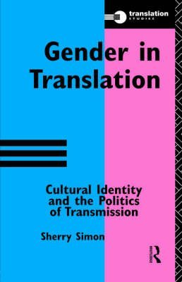 [Gender in Translation] (By: Sherry Simon) [published: October, 1996]