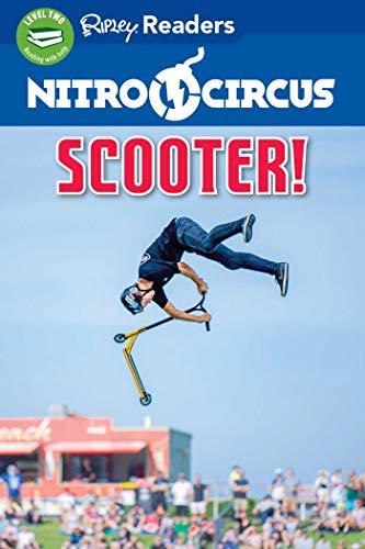 Nitro Circus Level 2: Scooter! (Nitro Circus: Ripley Readers, Level 2)