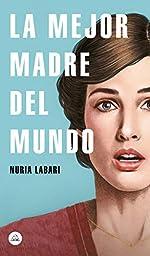 La mejor madre del mundo de Nuria Labari