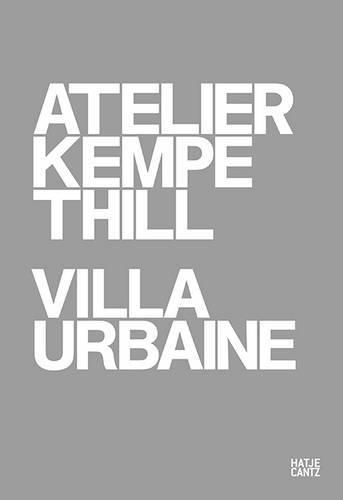Atelier Kempe Thill: Villa Urbaine par From Hatje Cantz