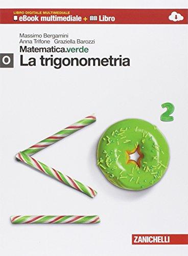 Matematica.verde. Con Maths in english. Modulo O.verde: La trigonometria. Per le Scuole superiori. Con e-book. Con espansione online