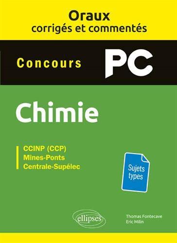 Oraux corrigés et commentés de chimie PC par  Milin Eric, Fontecave Thomas