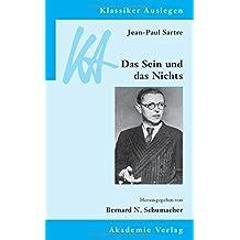 Klassiker Auslegen, Band 22: Jean-Paul Sartre - Das Sein und das Nichts