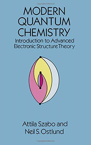 Modern Quantum Chemistry: Introduction to Advanced Electronic Structure Theory (Dover Books on Chemistry) por Attila Szabo
