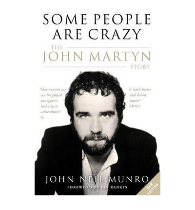 some-people-are-crazy-the-john-martyn-story-by-munro-john-neil-author-paperback-published-on-03-2011