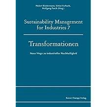 Transformationen: Neue Wege zu industrieller Nachhaltigkeit (Sustainability Management for Industries)