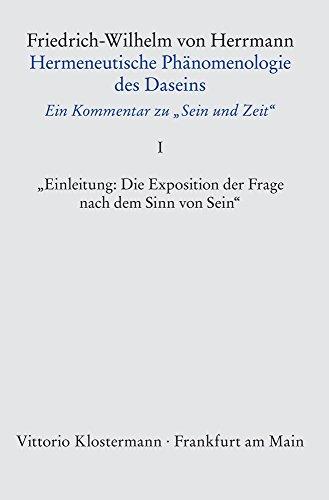 hermeneutische-phanomenologie-des-daseins-ein-kommentar-zu-sein-und-zeit-band-1-einleitung-die-expos