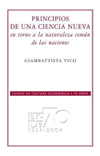 Principios de una ciencia nueva. En torno a la naturaleza común de las naciones (Conmemorativa 70 Aniversario Fce) por Giambattista Vico