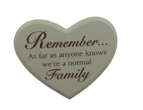 Motif Remember as far as anyone knows we're a normal Family Inscription New Home Idée cadeau