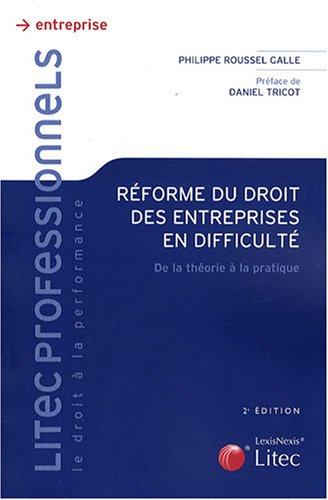 Réforme du droit des entreprises en difficulté : De la théorie à la pratique (ancienne édition)