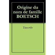 Origine du nom de famille BOETSCH (Oeuvres courtes)