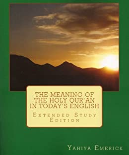 The Meaning of the Holy Qur'an in Today's English (English Edition) par [Emerick, Yahiya]