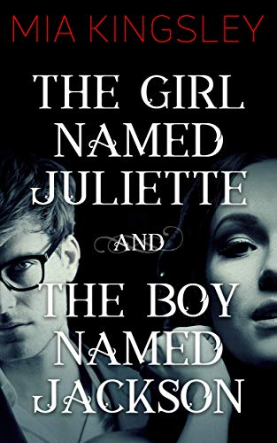 The Girl Named Juliette / The Boy Named Jackson (The Twisted Kingdom 8)