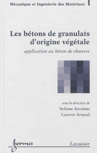 Les bétons de granulats d'origine végétale : Application au béton de chanvre