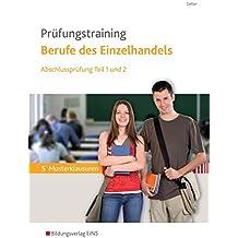 Prüfungstraining Berufe des Einzelhandels: Abschlussprüfung Teil 1 und 2: Arbeitsheft