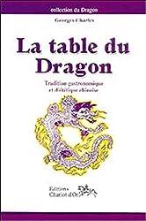 La table du dragon : Tradition gastronomique et diététique chinoise
