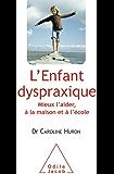 Enfant dyspraxique (L')