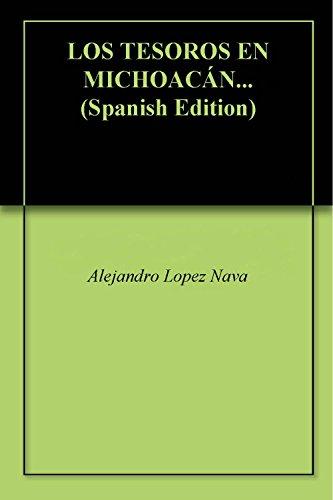 Descargar Libro LOS TESOROS EN MICHOACÁN... de Alejandro  Lopez Nava
