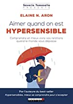 Aimer quand on est hypersensible d'Elaine N. Aron