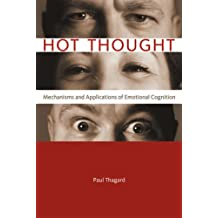 Hot Thought: Mechanisms and Applications of Emotional Cognition (Bradford Books) by Paul Thagard (2006-09-22)