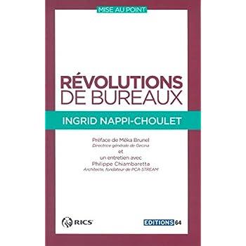 Révolutions de bureaux: Préface de Méka Brunel, Directrice générale de Gecina et entretien avec Philippe Chiambaretta, Architecte, fondateur de PCA-STREAM