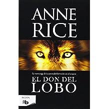 El don del lobo (Crónicas del Lobo 1) (B DE BOLSILLO)
