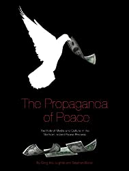 The Propaganda of Peace: The Role of Media and Culture in the Northern Ireland Peace Process