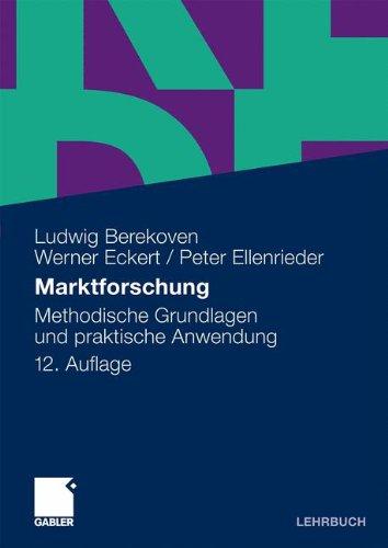 Marktforschung: Methodische Grundlagen und praktische Anwendung (German Edition)