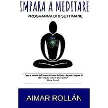 IMPARA A MEDITARE: Programma di 8 settimane (Italian Edition)
