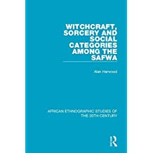 Witchcraft, Sorcery and Social Categories Among the Safwa: Volume 35