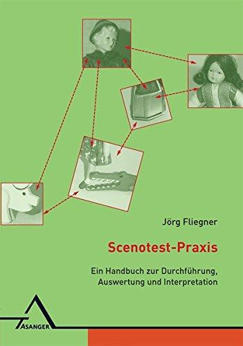 Scenotest-Praxis: Handbuch zur Durchführung, Auswertung und Interpretation