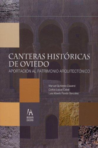 CANTERAS HISTÓRICAS DE OVIEDO: APORTACIÓN AL PATRIMONIO ARQUITECTÓNICO por MANUEL GUTIÉRREZ CLAVEROL
