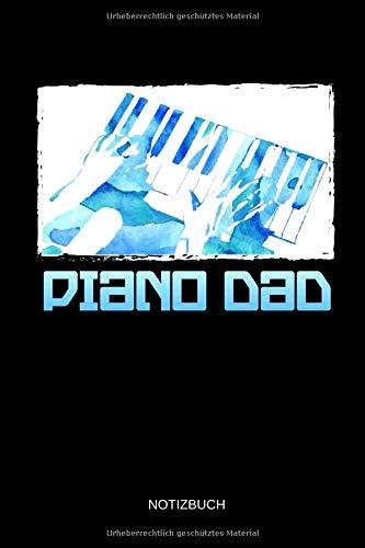 Piano Dad - Notizbuch: Lustiges Klavier Notizbuch. Klavier Zubehör & Piano / Klavier Geschenk Idee für Klavier Spieler und Pianisten zum Vatertag. -