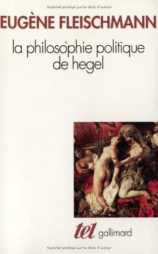 La Philosophie politique de Hegel: Sous forme d'un commentaire des «Fondements de la philosophie du droit»