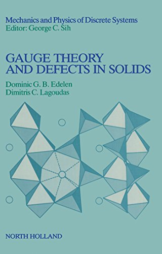Gauge Theory and Defects in Solids (Mechanics and Physics of Discrete Systems)