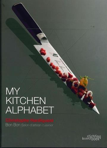 My Kitchen Alphabet : Edition français-anglais-néerlandais par Christophe Hardiquest
