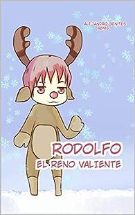 RODOLFO EL RENO VALIENTE par  Alejandro Santiago Benites Morales