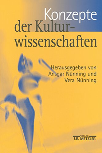 Konzepte der Kulturwissenschaften: Theoretische Grundlagen ...