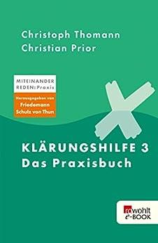 Klärungshilfe 3: Das Praxisbuch (Miteinander reden Praxis)