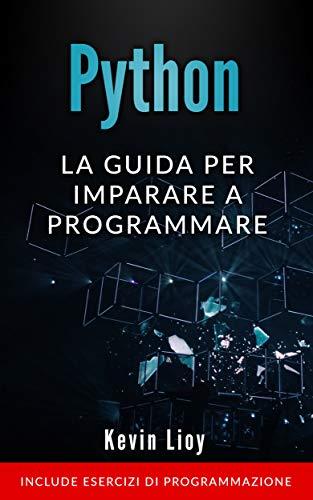 Python: La guida per imparare a programmare.