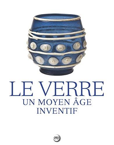 Le verre : Un Moyen Age inventif par Collectif