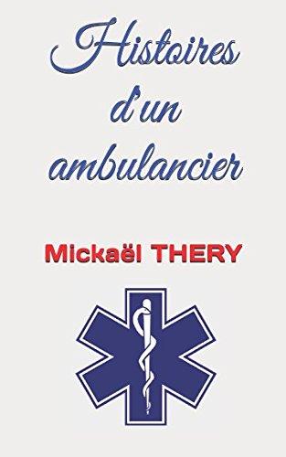Histoires d'un ambulancier par Mickaël THERY